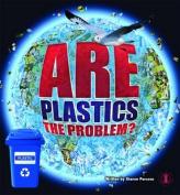 Are Plastics the Problem?