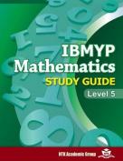 IBMYP Mathematics Study Guide Level 5