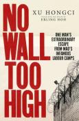 No Wall Too High
