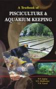 A Textbook of Pisciculture and Aquarium Keeping