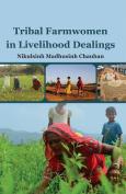 Tribal Farmwomen in Livelihood Dealings