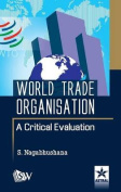 World Trade Organisation a Critical Evaluation