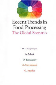 Recent Trends in Food Processing : The Global Scenario