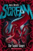 Scream: #4 Squid Slayer
