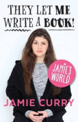 Jamie's World, They Let Me Write A Book