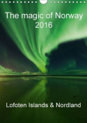 The magic of Norway 2016 - Lofoten Islands & Nordland 2016