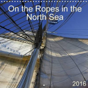 On the Ropes in the North Sea