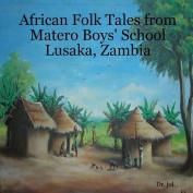 African Folk Tales from Matero Boys' School Lusaka, Zambia
