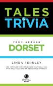 Tales & Trivia Dorset
