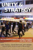 Unity & Strategy  : Ideas for Revolution / The Transitional Program for Socialist Revolution and Other Writings