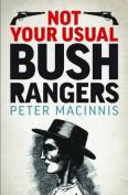 Not Your Usual Bushrangers
