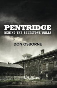 Pentridge - Behind the Bluestone Walls