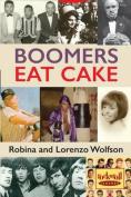 Boomers Eat Cake