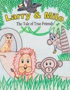 Larry & Milo  : The Tale of True Friends