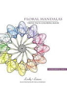 Floral Mandalas Triple Pack (Volumes 1,2 & 3)  : Lovely Leisure Coloring Books
