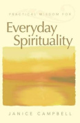 Practical Wisdom for Everyday Spirituality