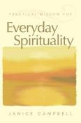 Practical Wisdom for Everyday Spirituality