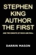 Stephen King Author the First and the Knights of Rock and Roll