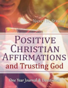 Positive Christian Affirmations and Trusting God
