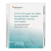 ICD-10 Expert for Snf, Irf and Hospice 2016