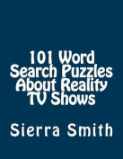 101 Word Search Puzzles about Reality TV Shows