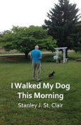 I Walked My Dog This Morning