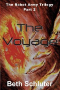 The Voyage: The Robot Army Trilogy