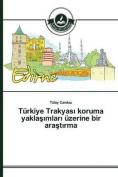 Turkiye Trakyas Koruma Yakla Mlar Uzerine Bir Ara T Rma [TUR]