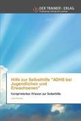 Hilfe Zur Selbsthilfe Adhs Bei Jugendlichen Und Erwachsenen [GER]