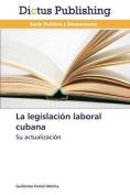 La Legislacion Laboral Cubana [Spanish]