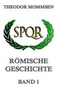 Romische Geschichte, Band 1 [GER]