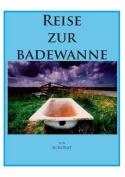 Reise Zur Badewanne [GER]