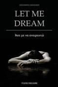 Let Me Dream [GRE]