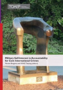 Military Self-Interest in Accountability for Core International Crimes