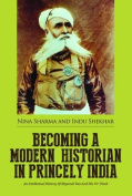 Becoming a Modern Historian in Princely India