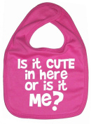 Image is Everything - Is it cute in here or is it me. - Baby, Toddler, Feeding Bib