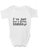 Funny cute 'I've just done 9 months inside' babygrow toddler body suit