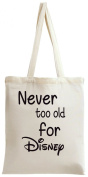 Never To Old For Disney Slogan Tote Bag