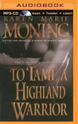 To Tame a Highland Warrior  [Audio]