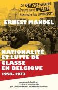 Nationalite Et Lutte de Classe En Belgique 1958-1973 [FRE]