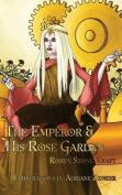The Emperor and His Rose Garden
