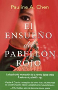 El Ensueno del Pabellon Rojo [Spanish]