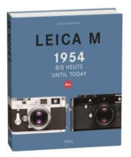 Leica M: From 1954 Until Today
