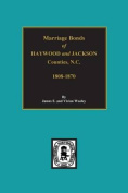 Marriage Bonds of Haywood and Jackson Counties, North Carolina