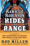 Rawhide Robinson Rides the Range [Large Print]