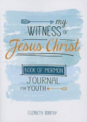 My Witness of Jesus Christ