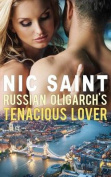 Russian Oligarch's Tenacious Lover