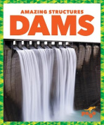 Dams (Amazing Structures)