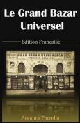 Le Grand Bazar Universel