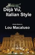 Deja Vu, Italian Style
